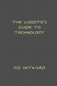 the_luddites_guide_to_technology_ii